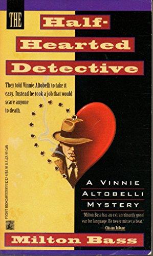 Half Hearted Detective: Bass, Milton
