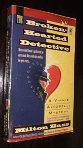 The Broken-Hearted Detective (A Vinnie Altobelli Mystery): Bass, Milton