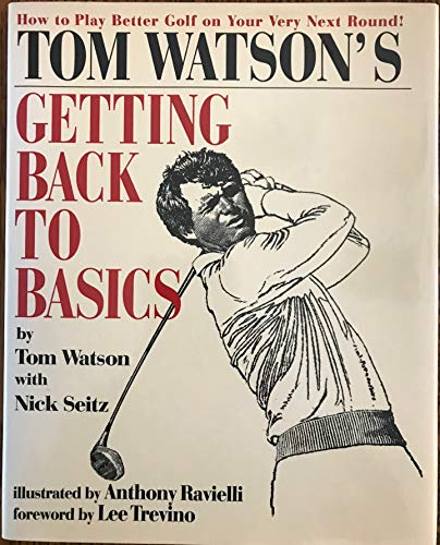 9780671742935: Tom Watson's Getting Back to Basics