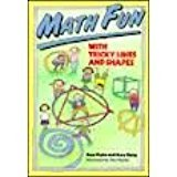 Math Fun With Tricky Lines and Shapes (Math Fun Series) (0671743163) by Wyler, Rose; Elting, Mary