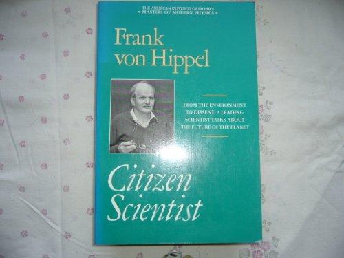 Citizen Scientist: Collected Essays of Frank Von Hippel (Modern Masters): Frank Von Hippel