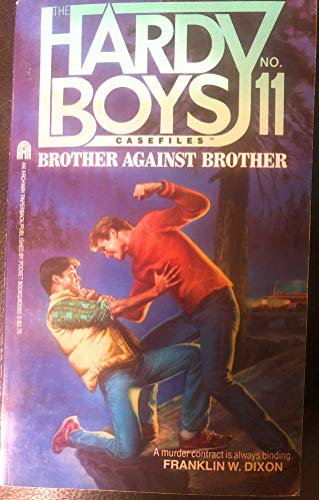 9780671743918: Brother Against Brother (The Hardy Boys Casefiles #11)