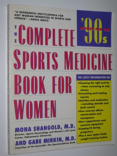 The Complete Sports Medicine Book for Women : Revised for the '90s: Mirkin, Gabe; Shangold, ...
