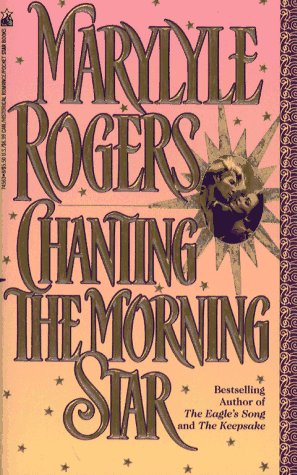 CHANTING THE MORNING STAR: Rogers, Marylyle