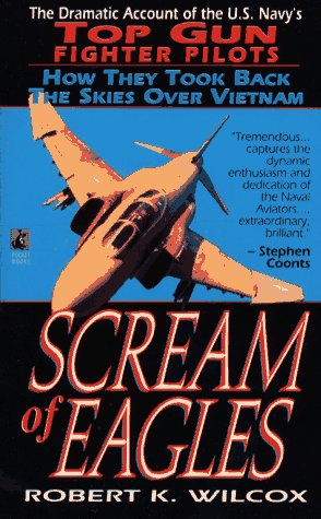9780671745660: Scream of Eagles: The Dramatic Account of the U.S. Navy's Top Gun Fighter Pilots (How They Took the Skies Back Over VietNam)