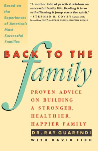 Back to the Family: Proven Advise on Building Stronger, Healthier, Happier Family: Guarendi, ...