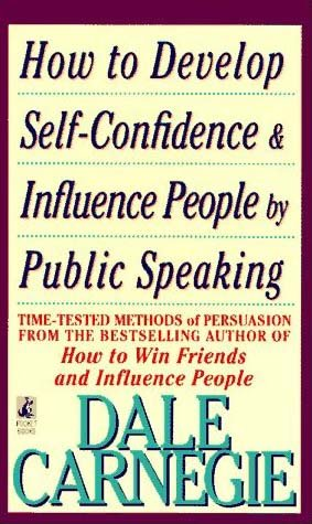How to Develop Self-Confidence and Influence People by Public Speaking: Dale Carnegie
