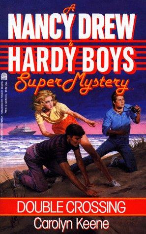 9780671746162: Double Crossing (Nancy Drew & Hardy Boys Super Mystery #1)
