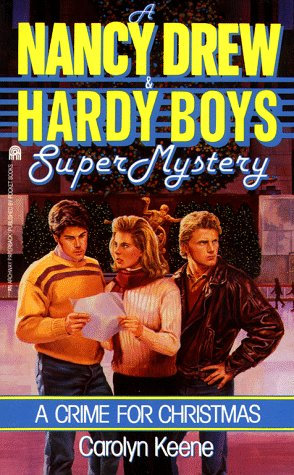 9780671746179: A Crime for Christmas (Nancy Drew & Hardy Boys Super Mysteries #2)