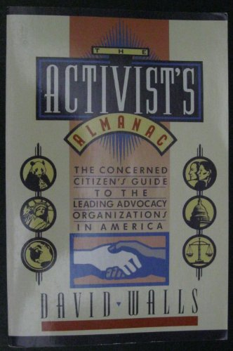 9780671746346: The Activist's Almanac: The Concerned Citizen's Guide to the Leading Advocacy Organizations in America