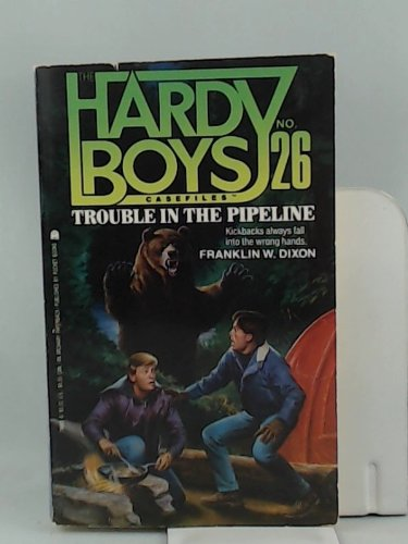 Trouble in the Pipeline (Hardy Boys Case: Dixon, Franklin W.