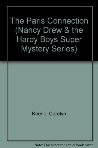 9780671746759: Paris Connection (Nancy Drew & Hardy Boys Super Mystery #6)