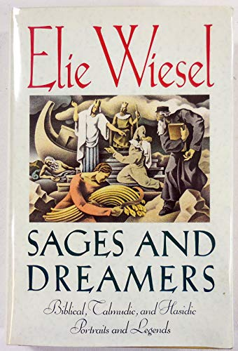 Sages and Dreamers: Biblical, Talmudic, and Hasidic Portraits and Legends