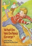 WHAT DO WE DO NOW GEORGE?: Mccann