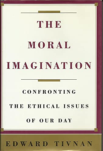 9780671747084: The Moral Imagination: Confronting the Ethical Issues of Our Day