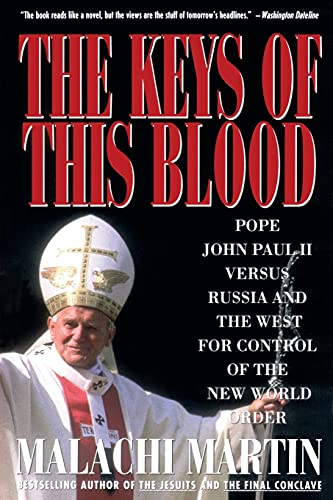 9780671747237: Keys of This Blood: Pope John Paul II Versus Russia and the West for Control of the New World Order
