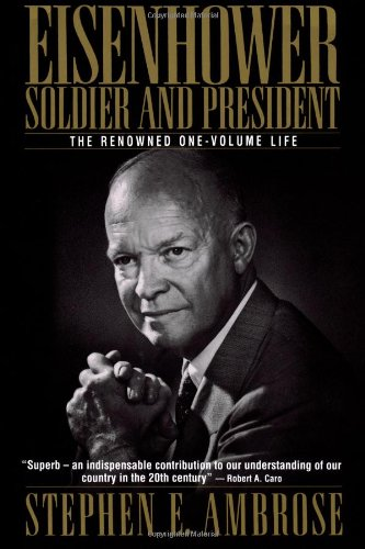 9780671747589: Eisenhower: Soldier and President (The Renowned One-Volume Life)
