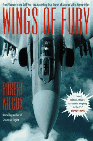 Wings of Fury: Wilcox, Robert K.
