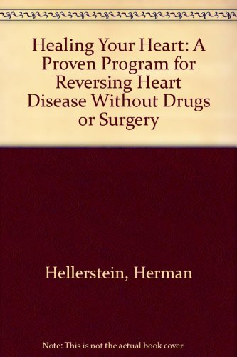 9780671748029: Healing Your Heart: Proven Program for Reducing Heart Disease without Drugs or Surgery