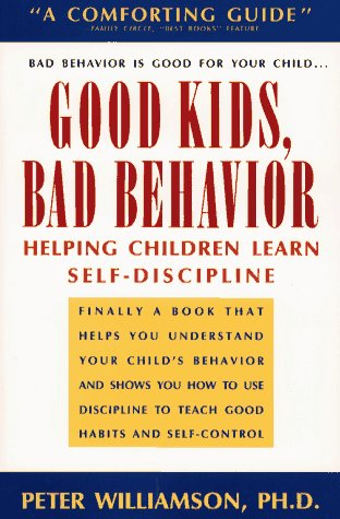 9780671748180: Good Kids, Bad Behaviour: Helping Children Learn Self-Discipline