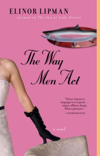 The Way Men Act: A Novel (9780671748418) by Elinor Lipman