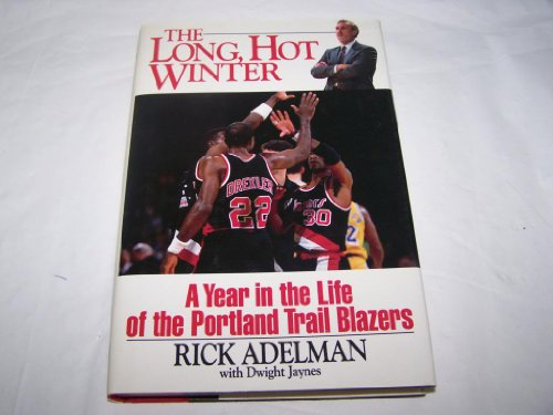 9780671748524: The Long, Hot Winter: A Year in the Life of the Portland Trail Blazers