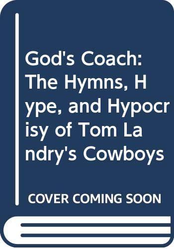 9780671748654: God's Coach: The Hymns, Hype, and Hypocrisy of Tom Landry's Cowboys