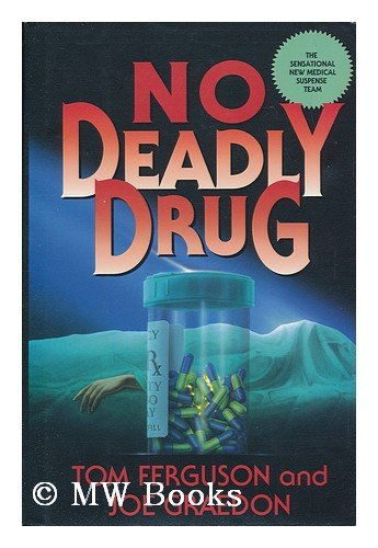 No Deadly Drug: Ferguson, Tom; Graedon, Joe
