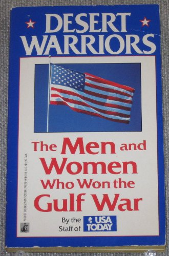 Desert Warriors: Men and Women Who Won the Persian Gulf War: Today, USA