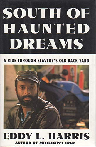 South of Haunted Dreams : A Ride Through Slavery's Old Back Yard