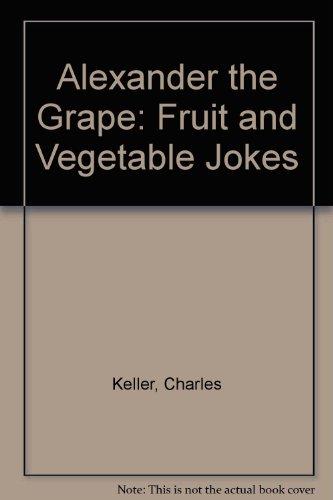 9780671749552: Alexander the Grape: Fruit and Vegetable Jokes