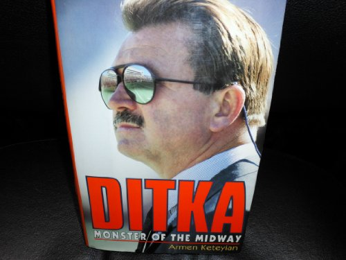 Ditka: Monster of the Midway: Keteyian