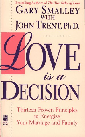 9780671750480: Love Is a Decision: Thirteen Proven Principles to Energize Your Marriage and Family