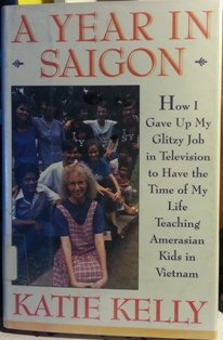 A Year in Saigon: How I Gave: Kelly, Katie