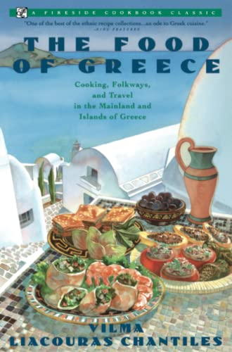 9780671750961: Food of Greece: Cooking, Folkways, and Travel in the Mainland and Islands of Greece (Fireside Cookbook Classic)