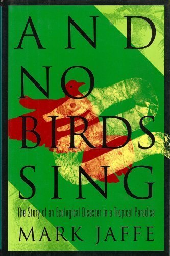 9780671751074: And No Birds Sing: The Story of an Ecological Disaster in a Tropical Paradise