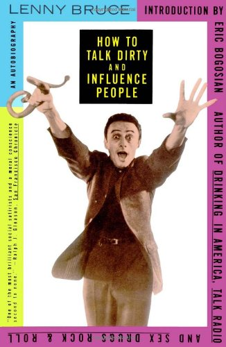 How to Talk Dirty and Influence People: Lenny Bruce