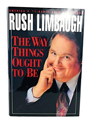 The Way Things Ought to Be: Limbaugh, Rush