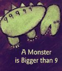 Monster Is Bigger Than 9, A: Ericksen