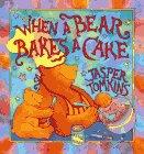 When a Bear Bakes a Cake: Tomkins, Jasper