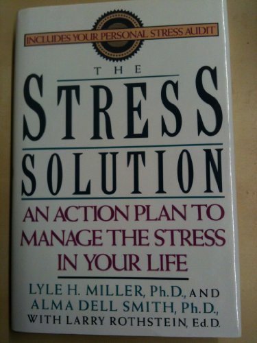 The Stress Solution : An Action Plan: Larry Rothstein; Alma