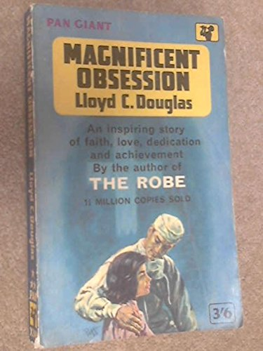 Magnificent Obsession: Lloyd c. douglas