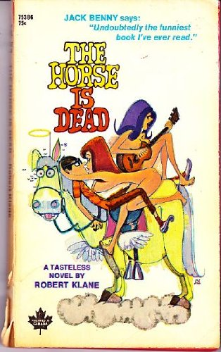 THE HORSE IS DEAD A Tasteless Novel: KLANE, ROBERT