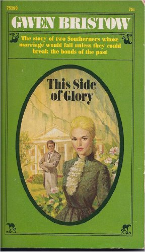 This Side of Glory (0671753908) by Gwen Bristow