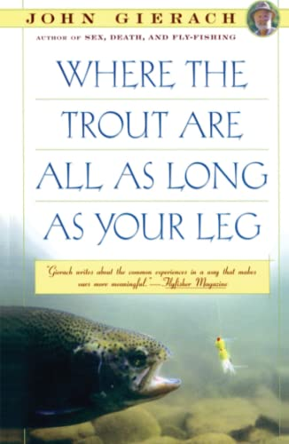 9780671754556: Where the Trout Are All as Long as Your Leg (John Gierach's Fly-fishing Library)