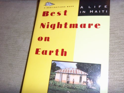 9780671755164: Best Nightmare on Earth: A Life in Haiti (Destinations)