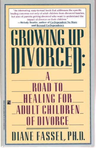 9780671755652: Growing Up Divorced: A Road to Healing for Adult Children of Divorce