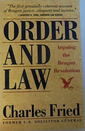 9780671755775: Order and Law: Arguing the Reagan Revolution : A Firsthand Account