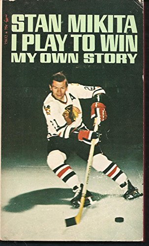 9780671756321: Stan Mikita: I Play to Win, My Own Story.