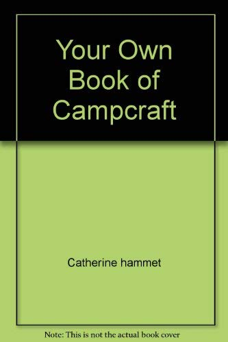 Your Own Book of Campcraft: Catherine hammet